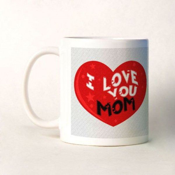 I Love You MOM White Ceramic Coffee Mug